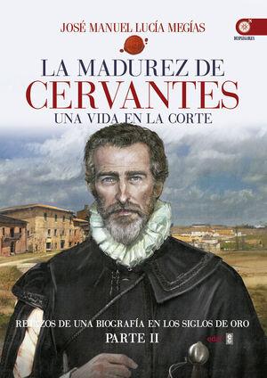 LA MADUREZ DE CERVANTES