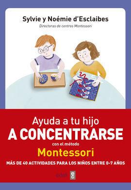 AYUDA A TU HIJO A CONCERTRARSE CON EL M�TODO MONTESSORI