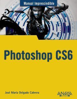 PHOTOSHOP CS6. MANUAL IMPRESCINDIBLE