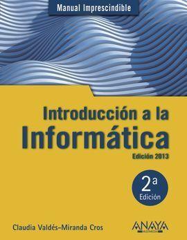INTRODUCCIÓN A LA INFORMÁTICA. EDICIÓN 2013