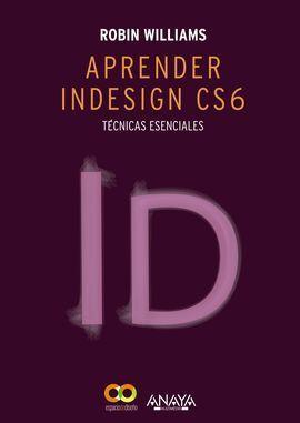 APRENDER INDESIGN CS6. TÉCNICAS ESENCIALES