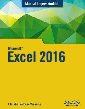 MANUAL IMPRESCINDIBLE EXCEL 2016