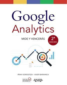 GOOGLE ANALYTICS. MIDE Y VENCERÁS