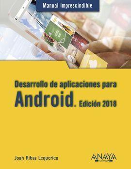 DESARROLLO DE APLICACIONES PARA ANDROID. EDICIÓN 2018