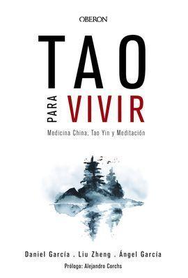 TAO PARA VIVIR. MEDICINA CHINA, TAO YIN Y MEDITACIÓN