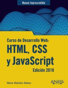 CURSO DE DESARROLLO WEB: HTML, CSS Y JAVASCRIPT. EDICIÓN 2018