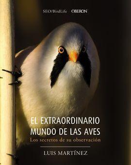 EL EXTRAORDINARIO MUNDO DE LAS AVES. LOS SECRETOS DE SU OBSERVACIÓN