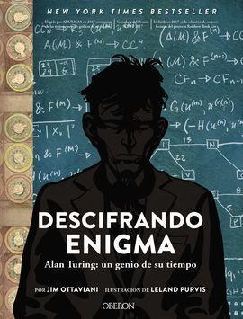 DESCIFRANDO ENIGMA. ALAN TURING: UN GENIO DE SU TIEMPO