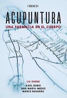 ACUPUNTURA. UNA FARMACIA EN EL CUERPO
