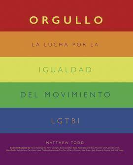 ORGULLO. LA LUCHA POR LA IGUALDAD DEL MOVIMIENTO LGTBI+