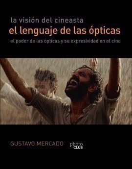 LA VISIÓN DEL CINEASTA. EL LENGUAJE DE LAS ÓPTICAS