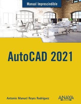 MANUAL IMPRESCINDIBLE AUTOCAD 2021