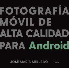 FOTOGRAFÍA MÓVIL DE ALTA CALIDAD PARA ANDROID