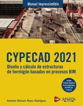 CYPECAD 2021. DISEÑO Y CÁLCULO DE ESTRUCTURAS DE HORMIGÓN BASADOS EN PROCESOS BI
