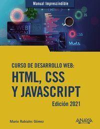 CURSO DE DESARROLLO WEB. HTML, CSS Y JAVASCRIPT. EDICIÓN 2021