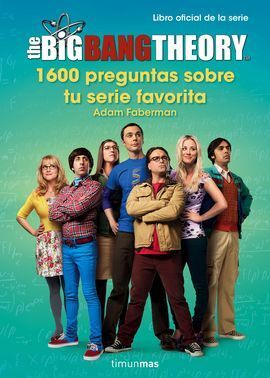 THE BIG BANG THEORY. DEMUESTRA LO QUE SABES DE TU