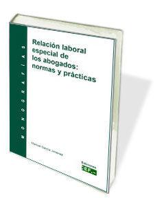 RELACION LABORAL ESPECIAL DE LOS ABOGADOS: NORMAS Y PRACTICAS