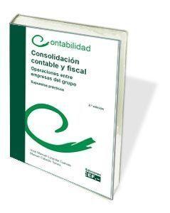 CONSOLIDACIÓN CONTABLE Y FISCAL. OPERACIONES ENTRE EMPRESAS DEL GRUPO.