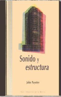 SONIDO Y ESTRUCTURA (CON CD-ROM)