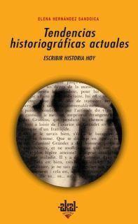 TENDENCIAS HISTOGRÁFICAS ACTUALES