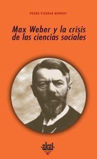 MAX WEBER Y LA CRISIS CIENCIAS SOCIALES