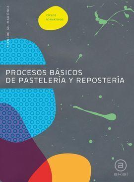 PROCESOS BÁSICOS DE PASTELERÍA Y REPOSTERÍA. LIBRO DEL ALUMNO