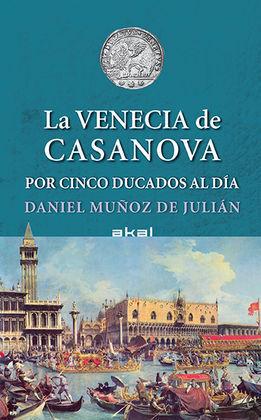 VENECIA DE CASANOVA POR CINCO DUCADOS AL DIA,LA