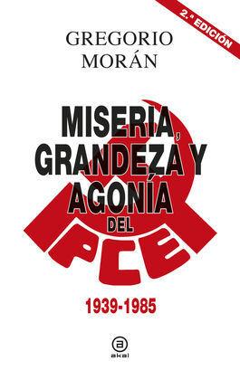 MISERIA GRANDEZA Y AGONIA DEL PCE