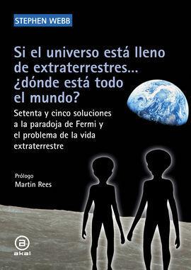 SI EL UNIVERSO ESTA LLENO DE EXTRATERRESTRES... ¿DONDE ESTA TODO