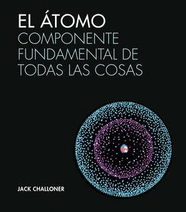 EL ATOMO COMPONENTE FUNDAMENTAL DE TODAS LAS COSAS