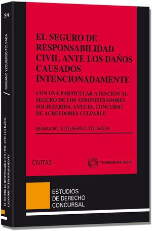 EL SEGURO DE RESPONSABILIDAD CIVIL ANTE LOS DAÑOS CAUSADOS INTENCIONADAMENTE - C