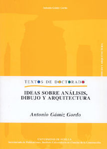 IDEAS SOBRE ANALISIS, DIBUJO Y ARQUITECTURA.
