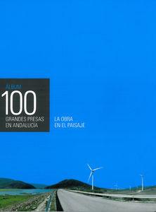 ALBUM 100 GRANDES PRESAS EN ANDALUCIA.