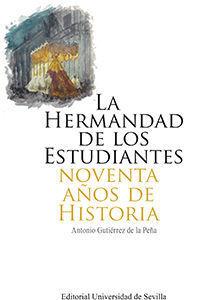 HERMANDAD DE LOS ESTUDIANTES 90 AÑOS DE Hª