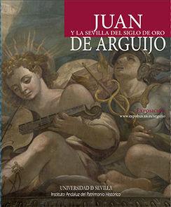 JUAN DE ARGUIJO Y LA SEVILLA DE ORO
