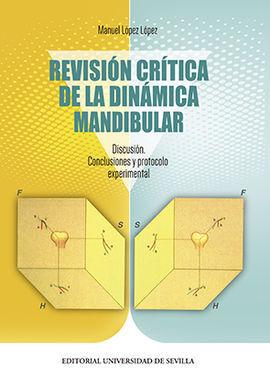 REVISIÓN CRTICA DE LA DINÁMICA MANDIBULAR.