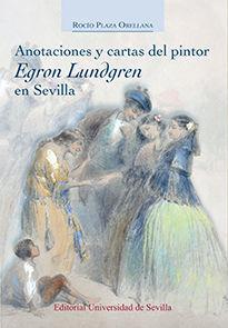 ANOTACIONES Y CARTAS DEL PINTOR EGRON LUNDGREN EN SEVILLA
