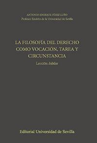 LA FILOSOFÍA DEL DERECHO COMO VOCACIÓN, TAREA Y CIRCUNSTANCIA.