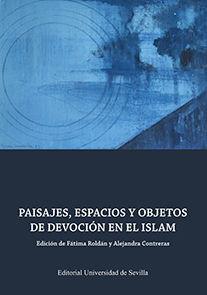 PAISAJE, ESPACIOS Y OBJETIVOS DE DEVOCION EN EL ISLAM