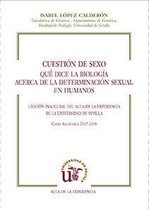 CUESTION DE SEXO. QUE DICE LA BIOLOGIA ACERCA DE LA DETERMINACION