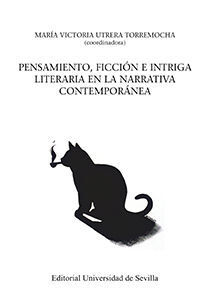 PENSAMIENTO, FICCION E INTRIGA LITERARIA EN LA NARRATIVA CONTEMPORANEA