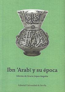 IBN 'ARABI Y SU EPOCA