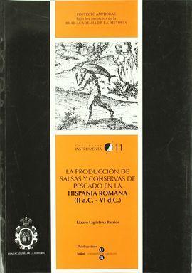 LA PRODUCCIÓN DE SALSAS Y CONSERVAS DE PESCADO EN LA HISPANIA ROMANA II A.C.- VI