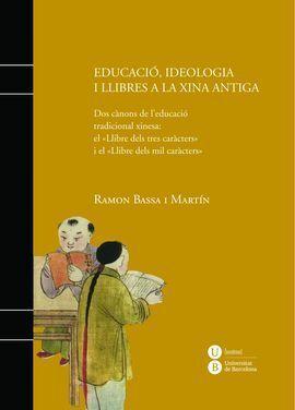 EDUCACIÓ, IDEOLOGIA I LLIBRES A LA XINA ANTIGA
