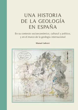 UNA HISTORIA DE LA GEOLOGÍA EN ESPAÑA