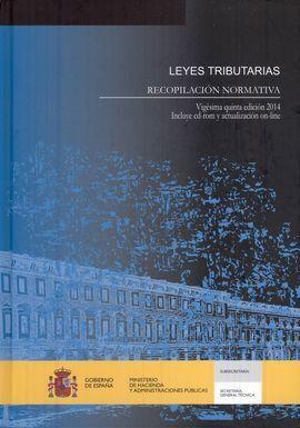 LEYES TRIBUTARIAS. RECOPILACION NORMATIVA. 25 EDICION. AÑO 2014