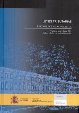 LEYES TRIBUTARIAS. RECOPILACION NORMATIVA. VIGESIMA SEXTA EDICION