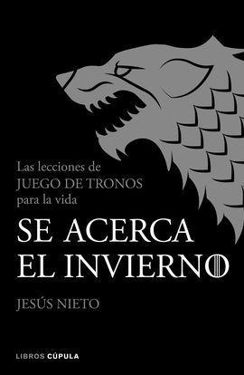 SE ACERCA EL INVIERNO. LAS LECCIONES DE JUEGO DE TRONOS