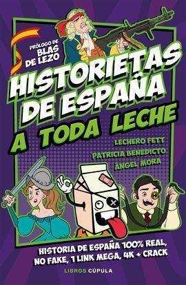 HISTORIETAS DE ESPAÑA A TODA LECHE