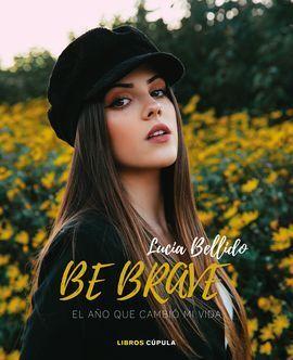 BE BRAVE: EL AÑO QUE CAMBIO MI VIDA